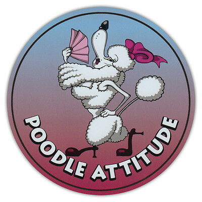 Round Dog Breed Car Magnet - Poodle Attitude - Bumper Sticker Decal