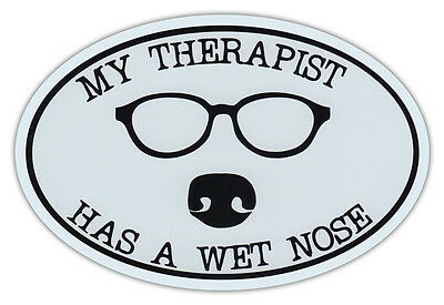 Oval Car Magnet - My Therapist Has Wet Nose - Dog Lover - Bumper Sticker Decal