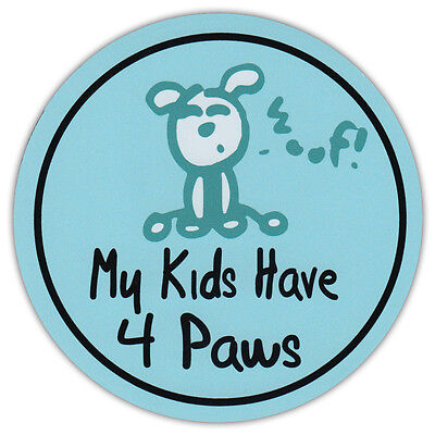 Round Dog Lover Car Magnet - My Kids Have Four Paws - Life Is Good - Sticker