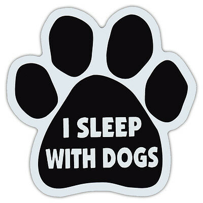 Dog Paw Shaped Car Magnet - I Sleep With Dogs - Bumper Sticker Decal
