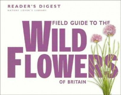 Field Guide to the Wild Flowers of Britain (Nature ..., Reader's Digest Hardback