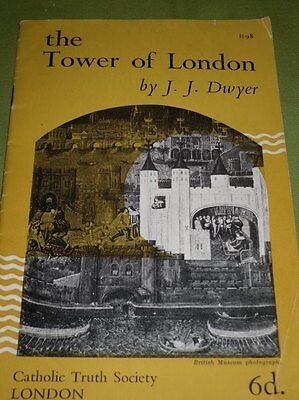 THE TOWER OF LONDON BY J.J. DWYER CATHOLIC TRUTH SOCIETY LONDON BOOKLET