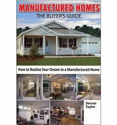 Manufactured Homes: the Buyer's Guide : How to Realize Your Dream in a...