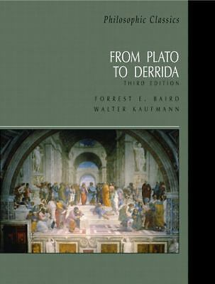 Philosophic Classics : From Plato to Derrida by Forrest E. Baird (2002,...