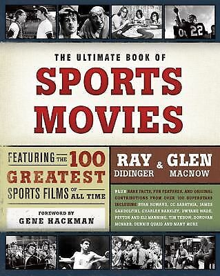 The Ultimate Book of Sports Movies : Featuring the 100 Greatest Sports Films...