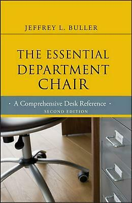 The Essential Department Chair: A Comprehensive Desk Reference by Jeffrey L. Bul