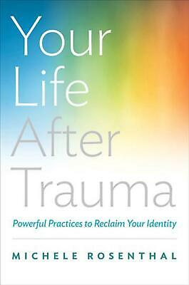 Your Life After Trauma by Michele Rosenthal Hardcover Book (English)