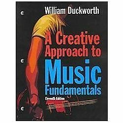 A Creative Approach to Music Fundamentals by William Duckworth (2012, Paperback)