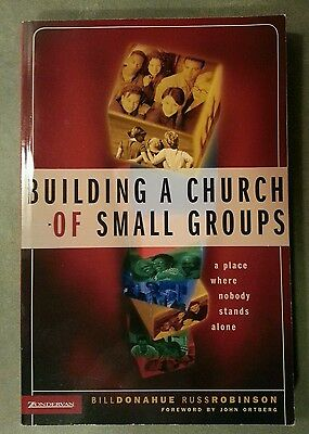 Building a Church of Small Groups : A Place Where Nobody Stands Alone by Russ...