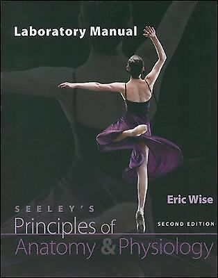 Principles of Anatomy and Physiology by Eric Wise (2011, Spiral, Lab Manual)