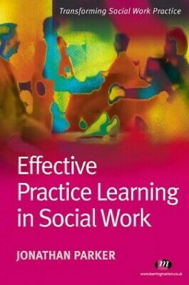 Effective Practice Learning in Social Work: 1 (... by Parker, Jonathan Paperback