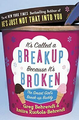 It's Called a Break-Up Because It's Broken: The S... by Behrendt, Greg Paperback