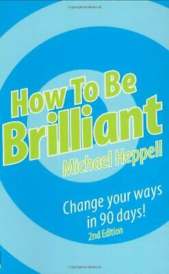 How To Be Brilliant by Heppell, Michael Paperback Book The Cheap Fast Free Post