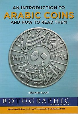 Rotographic An Introduction to Arabic Coins & How To Read Them, R. Plant, 2014
