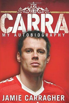Carra: My Autobiography, Carragher, Jamie Hardback Book The Cheap Fast Free Post