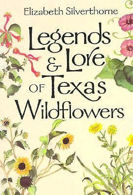 Legends and Lore of Texas Wildflowers (Louise Lindsey Merrick Natural Environme