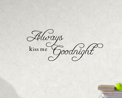ALWAYS KISS ME GOODNIGHT Quote Vinyl Wall Decal Decor Sticker Art