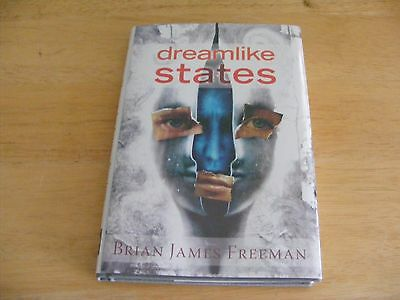 Brian James Freeman DREAMLIKE STATES Signed 1st Limited Edition of 750 HC Book
