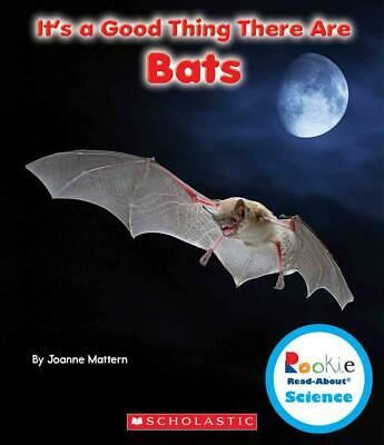 It's a Good Thing There Are Bats by Joanne Mattern (English) Library Binding Boo