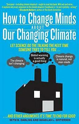 How to Change Minds about Our Changing Climate: Let Science Do the Talking the N