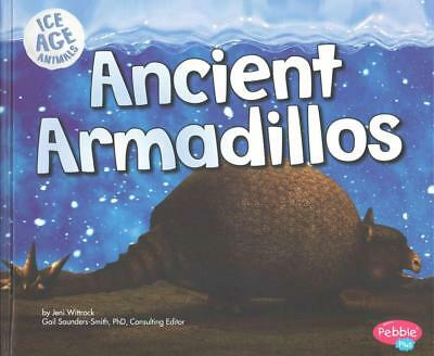 Ancient Armadillos by Jeni Wittrock (English) Library Binding Book Free Shipping