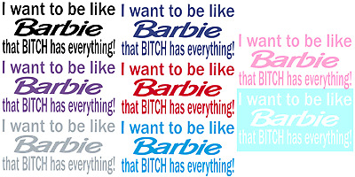 I Want To Be Like Barbie Vinyl Graphic Car Decal/Sticker - Choice Of 8 Colors