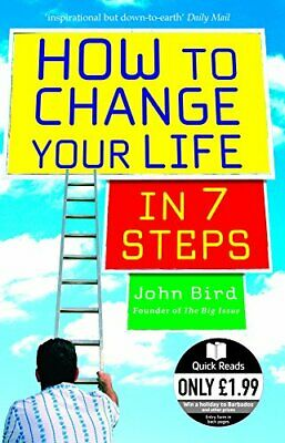 How to Change Your Life in 7 Steps� (Quick Reads) by Bird, John Paperback Book