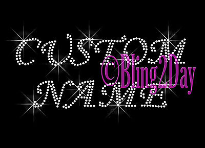 Cursive Font - Customize Name or Phase- Rhinestone Iron on Transfer Bling