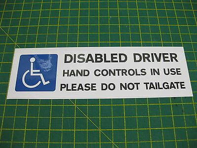 1 Disabled Driver Car Sticker Hand Controls in use Do Not Tailgate 200mm x 60mm