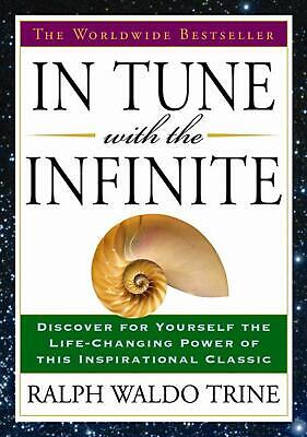 In Tune with the Infinite: The Worldwide Bestseller by Ralph Waldo Trine (Englis