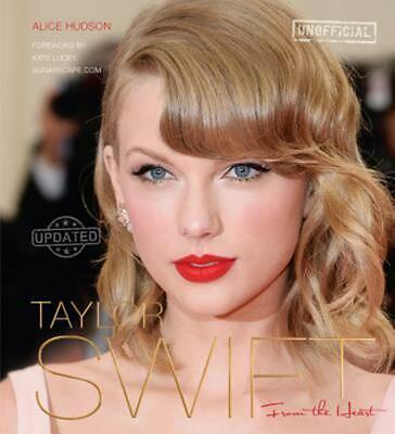 Taylor Swift: From The Heart by Alice Hudson (English) Hardcover Book Free Shipp
