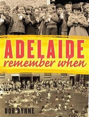 Adelaide: Remember When by Bob Byrne (English) Paperback Book Free Shipping!