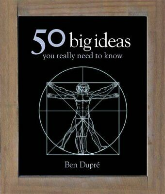 50 Big Ideas You Really Need to Know (50 Ideas) by Dupre, Ben Hardback Book The