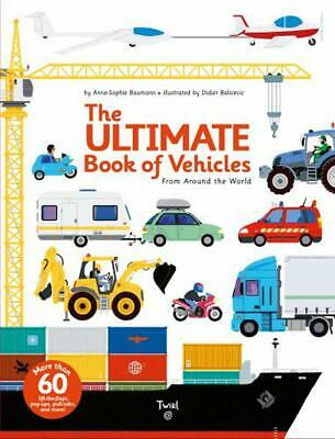 The Ultimate Book of Vehicles: From Around the World by Anne-Sophie Baumann Hard