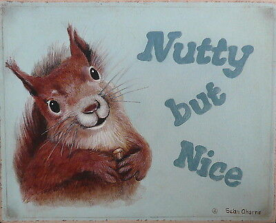 Squirrel Nutty but Nice Shabby Chic Wooden Sign Plaque Painting Print Art