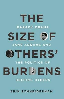 The Size of Others' Burdens: Barack Obama, Jane Addams, and the Politics of Help