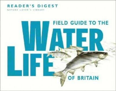 Field Guide to the Water Life of Britain by Reader's Digest Hardback Book The