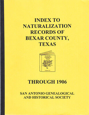 Bexar County Texas - Index Of Naturalization Records Through 1906 - Genealogy