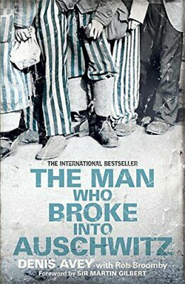 The Man Who Broke into Auschwitz by Broomby, Rob Book The Cheap Fast Free Post