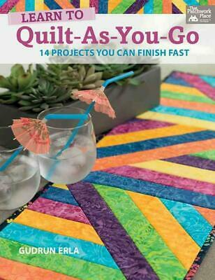 Learn to Quilt-As-You-Go: 14 Projects You Can Finish Fast by Gudrun Erla (Englis