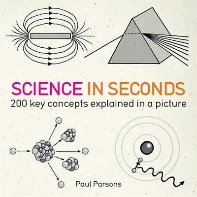 Science in Seconds: 200 Key Concepts Explained in an Instant by Hazel Muir (Engl