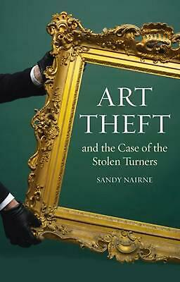 Art Theft: and the Case of the Stolen Turner by Sandy Nairne (English) Paperback