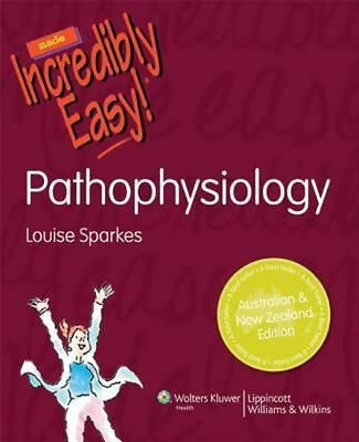 Pathophysiology Made Incredibly Easy! ANZ Edition by Louise Sparkes Paperback Bo