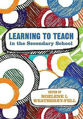 Learning to Teach in the Secondary School by Noelene L. Weatherby-Fell (English)