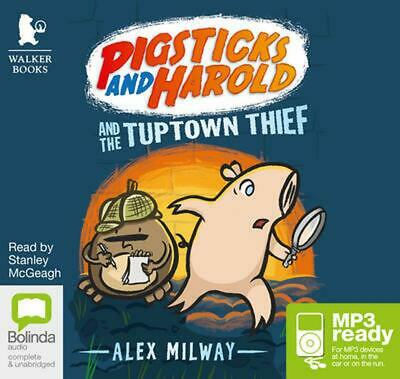 Pigsticks and Harold and the Tuptown Thief by Alex Milway Free Shipping!