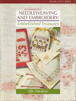 Needleweaving and Embroidery: Embellished Treasures by Effie Mitrofanis (English