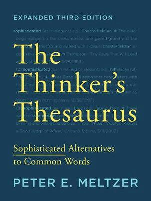 Thinker's Thesaurus: Sophisticated Alternatives to Common Words by Peter E. Melt