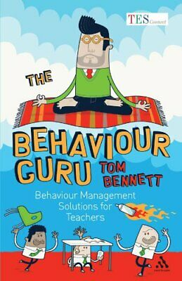 The Behaviour Guru: Behaviour Management Solutions ... by Bennett, Tom Paperback