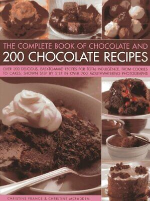 The Complete Book of Chocolate and 200 Chocolate Recipe... by Christine McFadden