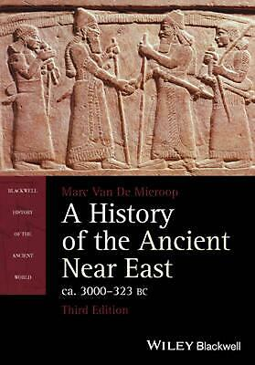 History of the Ancient Near East, Ca. 3000-323 Bc by Marc Van De Mieroop (Englis